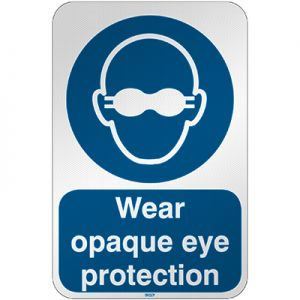 ISO Safety Sign - Wear opaque eye protection