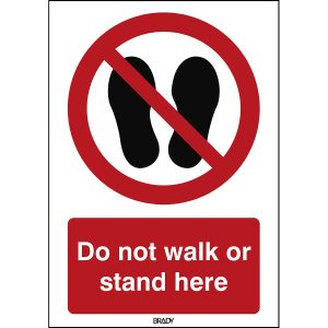 ISO Safety Sign - Do not walk or stand here